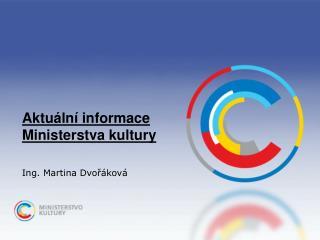 Aktuální informace  Ministerstva kultury