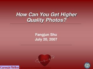 Fangjun Shu July 20, 2007