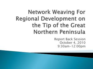 Network Weaving For Regional Development on the Tip of the Great Northern Peninsula