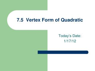 7.5  Vertex Form of Quadratic