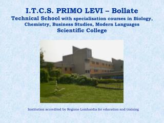 Institution accredited by Regione Lombardia for education and training