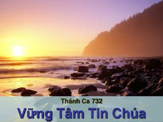 Th�nh Ca  732 V?ng T�m  Tin  Ch�a