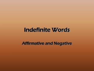 Indefinite Words