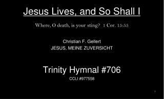 Jesus Lives, and So Shall I