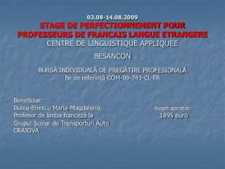 BURS Ă INDIVIDUALĂ DE PREGĂTIRE PROFESIONALĂ  Nr de referinţă COM-09-743-CL-FR