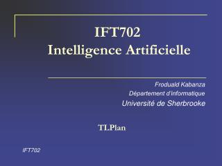 IFT702  Intelligence Artificielle