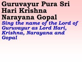 Old 593_New 702 Guruvayur Pura Sri Hari Krishna Narayana Gopal
