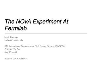 The NOvA Experiment At Fermilab