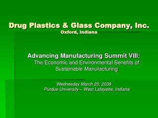 Drug Plastics & Glass Company, Inc. Oxford, Indiana
