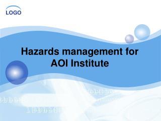 Hazards management for AOI Institute
