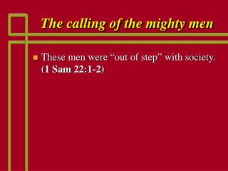 The calling of the mighty men