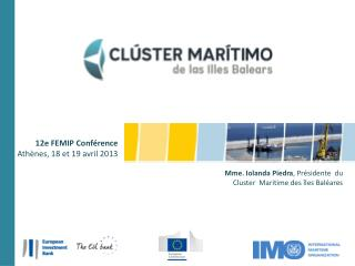 Mme. Iolanda Piedra , Présidente  du Cluster  Maritime des îles Baléares