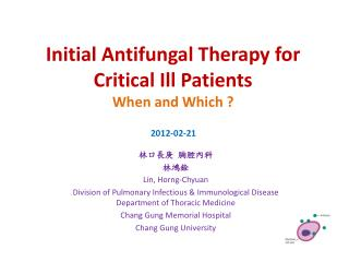 Initial Antifungal Therapy for Critical Ill Patients When and Which ?