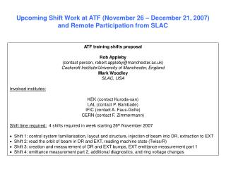 Upcoming Shift Work at ATF (November 26 – December 21, 2007) and Remote Participation from SLAC