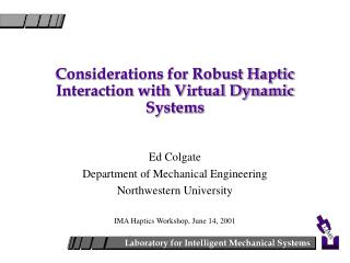 Considerations for Robust Haptic Interaction with Virtual Dynamic Systems