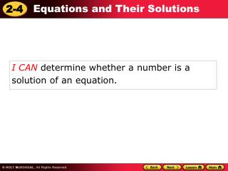 I CAN  determine  whether a number is a solution of an equation .