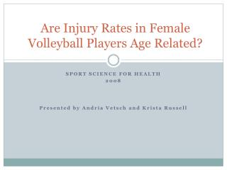 Are Injury Rates in Female Volleyball Players Age Related?