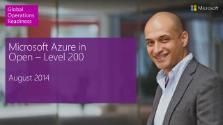 Microsoft Azure in  Open – Level 200 August 2014