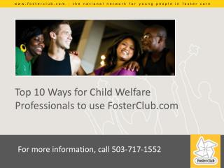 Top 10 Ways for Child Welfare Professionals to use FosterClub
