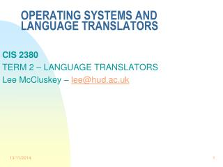 OPERATING SYSTEMS AND LANGUAGE TRANSLATORS