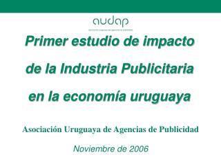 Primer estudio de impacto de la Industria Publicitaria en la economía uruguaya
