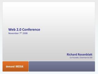 Web 2.0 Conference November 7 th  2008