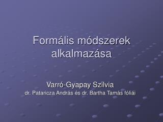 Formális módszerek alkalmazása