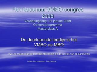 Het Nationaal VMBO congres 2008 Verdiepingsdag  31 januari 2008 Ochtendprogramma Masterclass A
