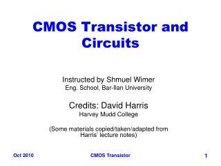 CMOS Transistor and Circuits