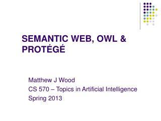 Semantic Web, owl & Protégé