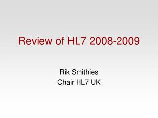 Review of HL7 2008-2009
