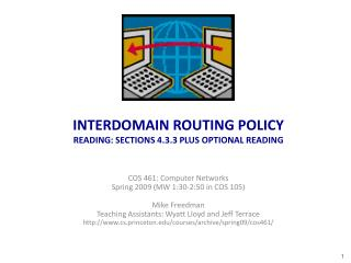 INTERDOMAIN ROUTING POLICY READING: SECTIONS 4.3.3 PLUS OPTIONAL READING