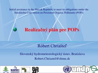 Róbert Chriašteľ Slovenský hydrometeorologický ústav, Bratislava Robert.Chriastel @shmu.sk