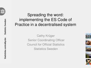Spreading the word: implementing the ES Code of Practice in a decentralised syste m