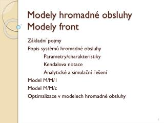 Modely  hromadn � obsluhy Modely front