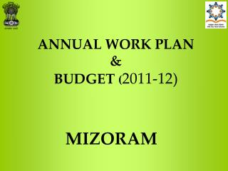 ANNUAL WORK PLAN & BUDGET  ( 2011-12)
