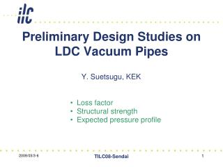 Preliminary Design Studies on  LDC Vacuum Pipes