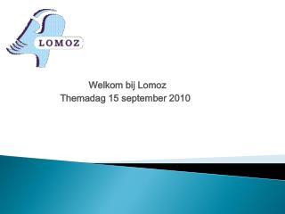 Welkom bij Lomoz  Themadag 15 september 2010