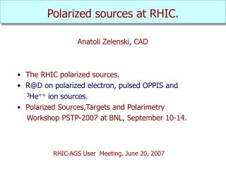 Polarized sources at RHIC.