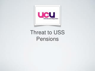 Threat to USS Pensions