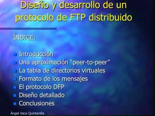 Dise�o y desarrollo de un protocolo de FTP distribuido