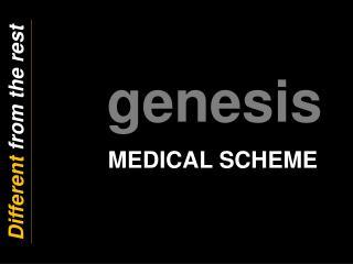 genesis         MEDICAL SCHEME MEDICAL SCHEME