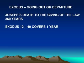 EXODUS   GOING OUT OR DEPARTURE