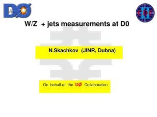 W/Z  + jets measurements at D0