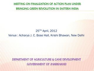 Meeting on finalization of action plan under  BRINGING GREEN REVOLUTION IN EASTERN INDIA