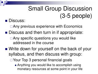 Small Group Discussion  (3-5 people)