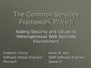 The Common Services Framework Project