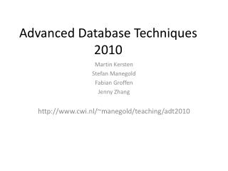 Advanced Database Techniques 2010