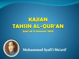 KAJIAN TAHSIN  AL-QUR'AN Jum'at  8  Januari  2013