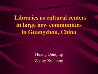 Libraries as cultural centers in large new communities  in Guangzhou, China